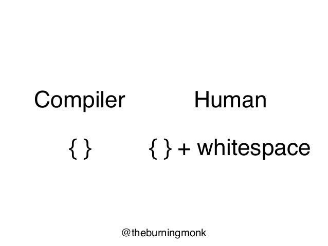 @theburningmonk Compiler whitespace Human whitespace