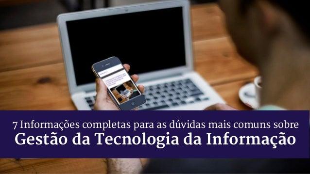 7 Informações completas para as dúvidas mais comuns sobre Gestão da Tecnologia da Informação