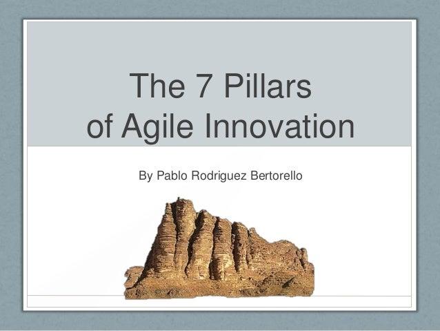 The 7 Pillars of Agile Innovation By Pablo Rodriguez Bertorello