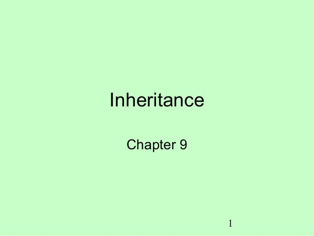 Inheritance Chapter 9              1