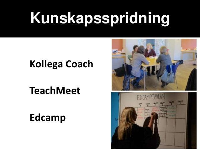 KunskapsspridningKollega CoachTeachMeetEdcamp