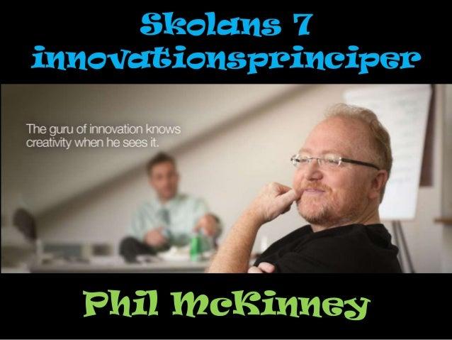 Skolans 7innovationsprinciperPhil McKinney