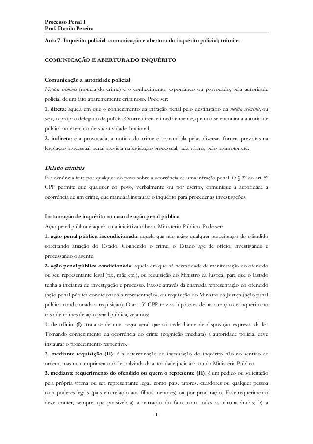 Processo Penal I Prof. Danilo Pereira Aula 7. Inquérito policial: comunicação e abertura do inquérito policial; trâmite. C...