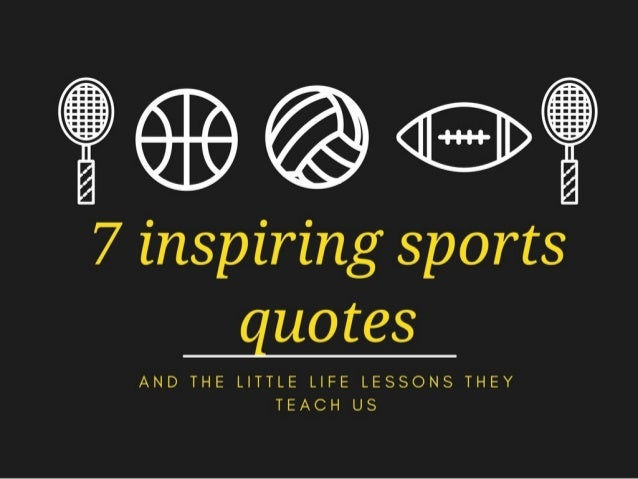 Sports Life Quotes Pleasing Inspiring Sports Quotes And The Little Life Lessons They Teach Us