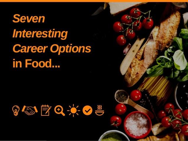 Seven Interesting Career Options in Food...