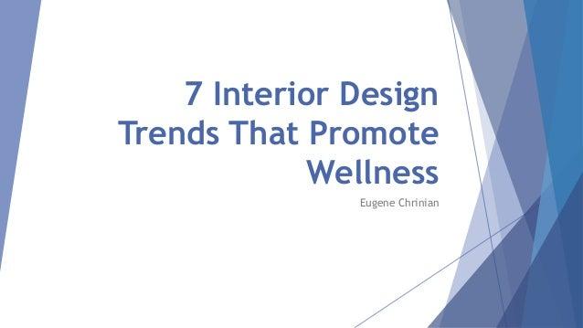 7 Interior Design Trends That Promote Wellness Eugene Chrinian