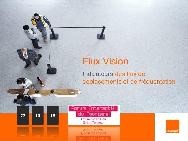 1 Flux Vision Indicateurs des flux de déplacements et de fréquentation