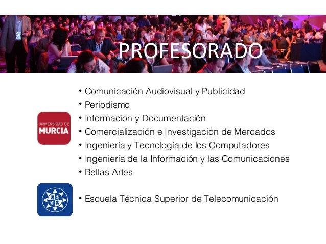 PROFESORADO • Comunicación Audiovisual y Publicidad • Periodismo • Información y Documentación • Comercialización e Invest...