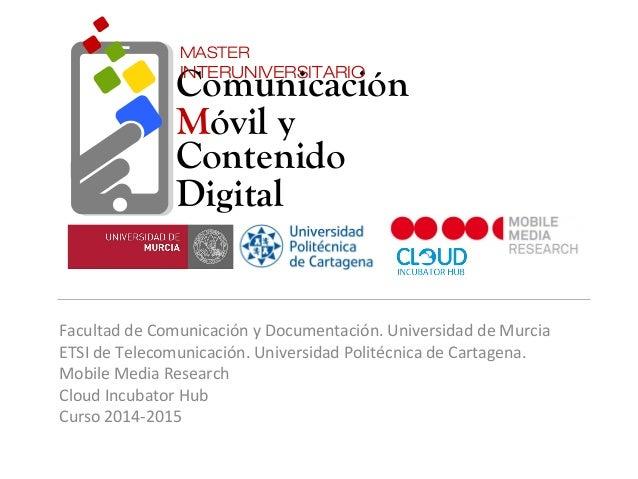 Facultad de Comunicación y Documentación. Universidad de Murcia ETSI de Telecomunicación. Universidad Politécnica de Carta...