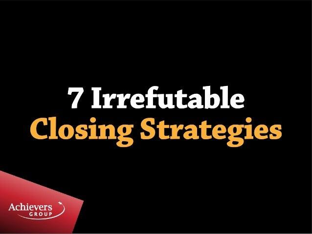 7 irrefutable sales closing strategies