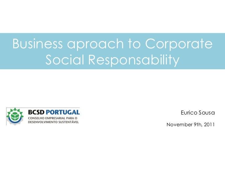 Business aproach to Corporate     Social Responsability                           Eurico Sousa                      Novemb...