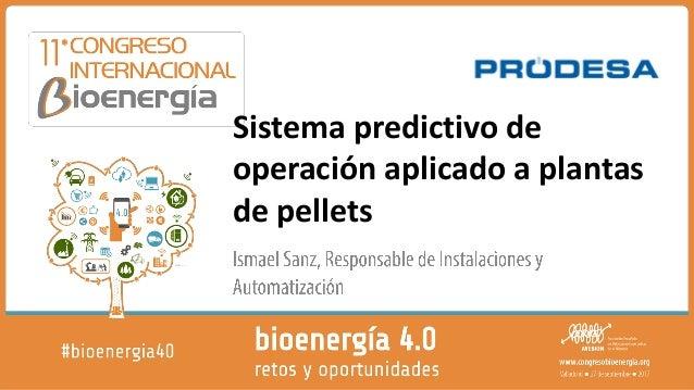 Sistema predictivo de operación aplicado a plantas de pellets