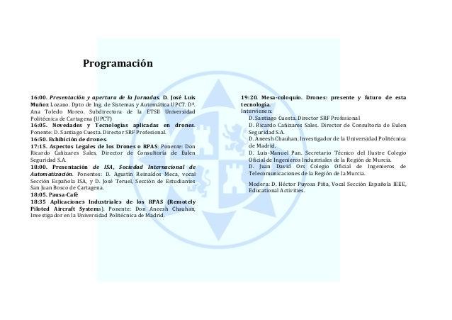 Programación 16:00. Presentación y apertura de la Jornadas. D. José Luis Muñoz Lozano. Dpto de Ing. de Sistemas y Automáti...