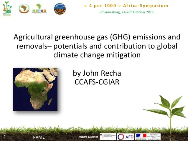 « 4 per 1000 » Africa Symposium Johannesburg, 24-26th October 2018 With the support of Agricultural greenhouse gas (GHG) e...