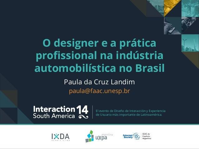 El evento de Diseño de Interacción y Experiencia de Usuario más importante de Latinoamérica. O designer e a prática profis...