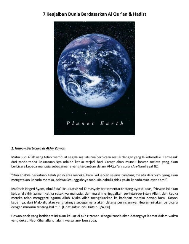 7 Keajaiban Dunia Berdasarkan Al Qur'an & Hadist 1. Hewan Berbicara di Akhir Zaman Maha Suci Allah yang telah membuat sega...