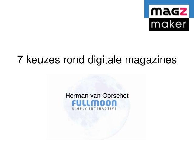 7 keuzes rond digitale magazines Herman van Oorschot