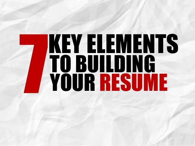 key elements to building your resume
