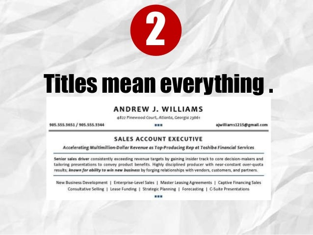 titles mean everything - Building Your Resume
