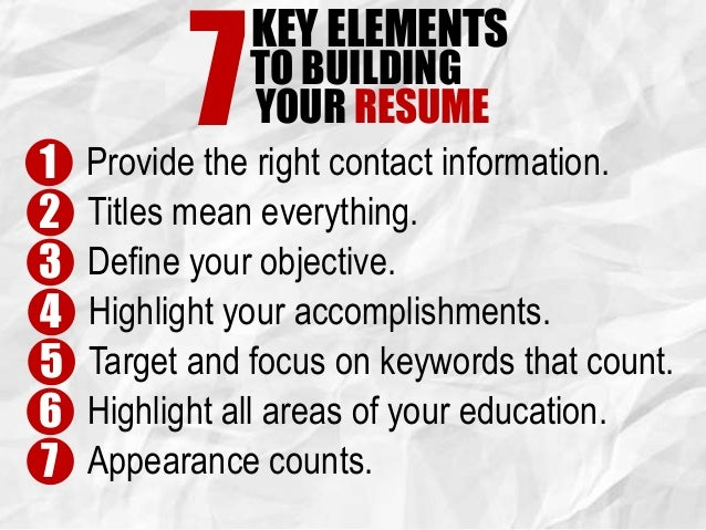 7 9 key elements 7to building your resume