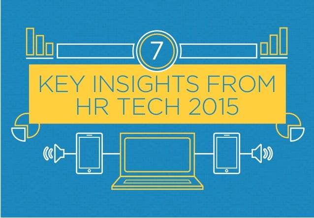 7 KEY INSIGHTS FROM HR TECH 2015