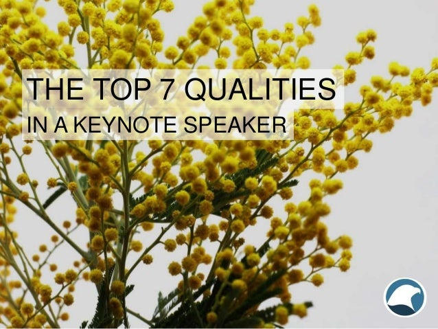 THE TOP 7 QUALITIES IN A KEYNOTE SPEAKER