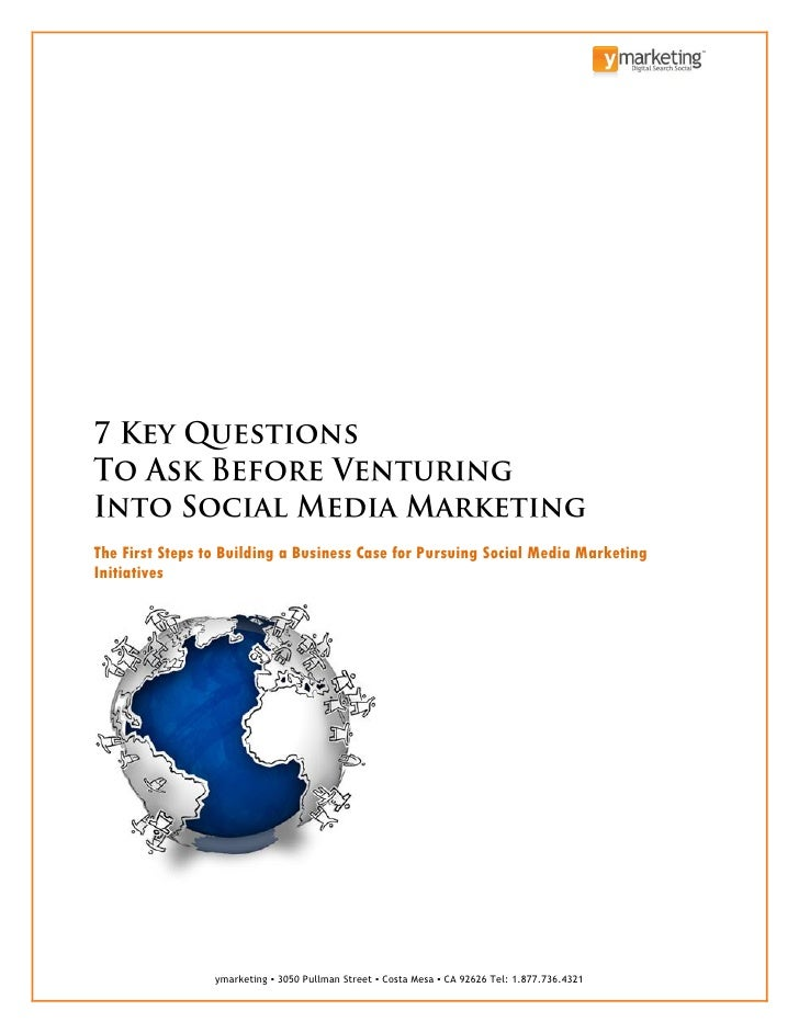 The First Steps to Building a Business Case for Pursuing Social Media MarketingInitiatives                 ymarketing ▪ 30...