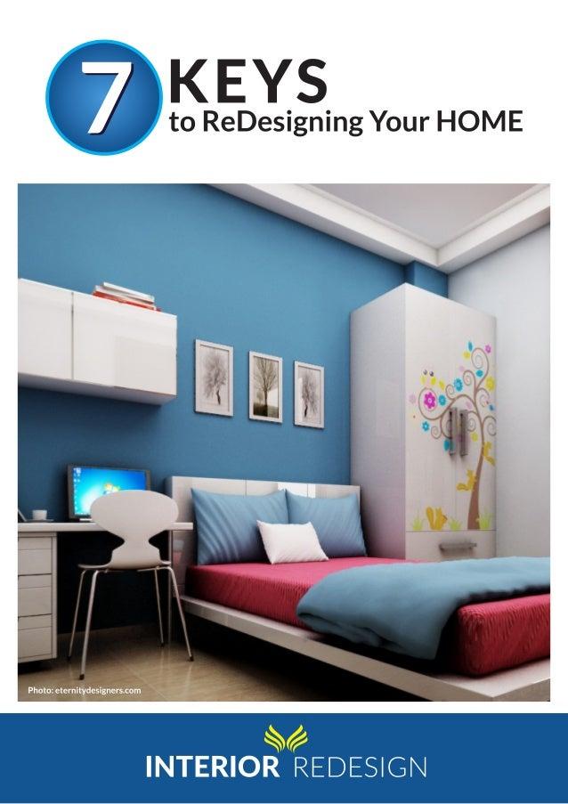 7 KEYS  to ReDesigning Your HOME  %z  [N lj*%THE ]1T§T*E';   E E E  J  5