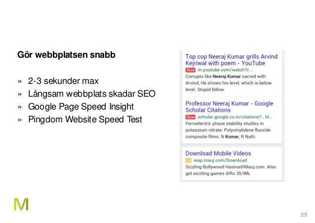 25 Gör webbplatsen snabb » 2-3 sekunder max » Långsam webbplats skadar SEO » Google Page Speed Insight » Pingdom Website S...