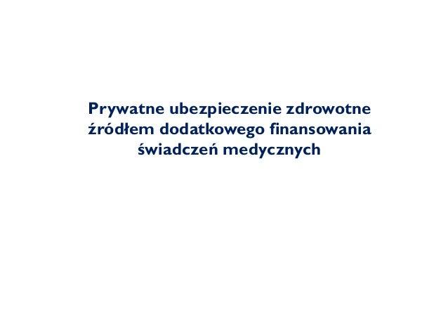 Prywatne ubezpieczenie zdrowotne źródłem dodatkowego finansowania świadczeń medycznych