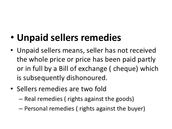 "rights of unpaid sellers against the I am feeling highly elated to work on the topic ""rights of unpaid seller against the  goods"" under the guidance of vijay kumar vimal sir, my faculty of law of."