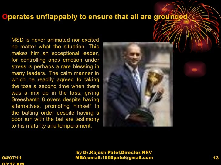 04/07/11   03:17 AM by Dr.Rajesh Patel,Director,NRV MBA,email:1966patel@gmail.com O perates unflappably to ensure that all...