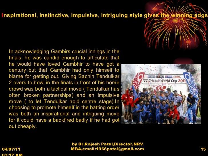 04/07/11   03:17 AM by Dr.Rajesh Patel,Director,NRV MBA,email:1966patel@gmail.com I nspirational, instinctive, impulsive, ...