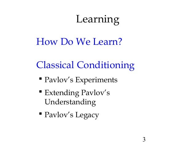 biological constraints in classical conditioning In behaviorism, classical conditioning is a kind of learning in which a person or animal comes to associate two kinds of stimuli, one that naturally prompts a given behavior and one that does not.
