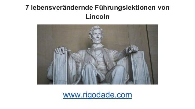 7 lebensverändernde Führungslektionen von Lincoln www.rigodade.com