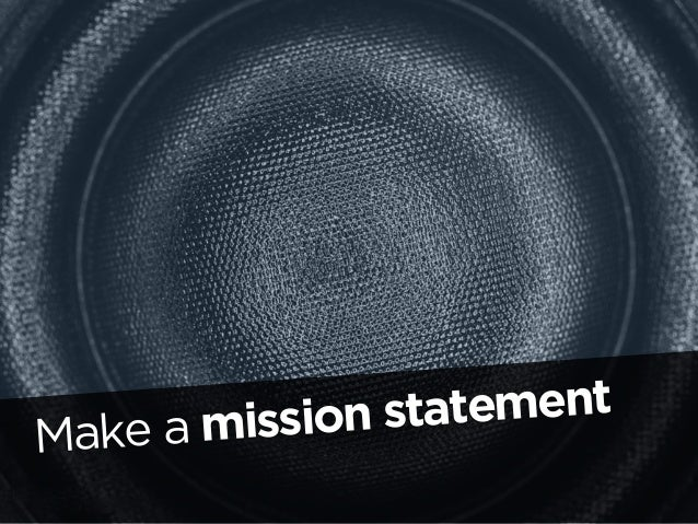 Guy kawasaki on writing an effective mission statement
