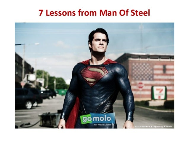 7 Lessons from Man Of Steel© Warner Bros & Legendary Pictures