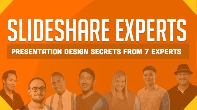 slideshare expertspresentation design secrets from 7 experts
