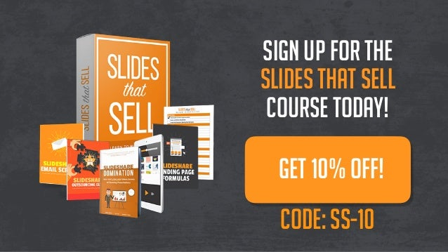 sign up for the slides that sell course today! get 10% OFF! code: ss-10