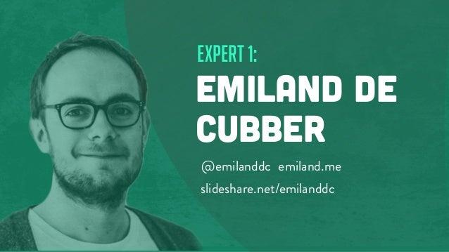 expert 1: EMILAND DE CUBBER @emilanddc emiland.me slideshare.net/emilanddc