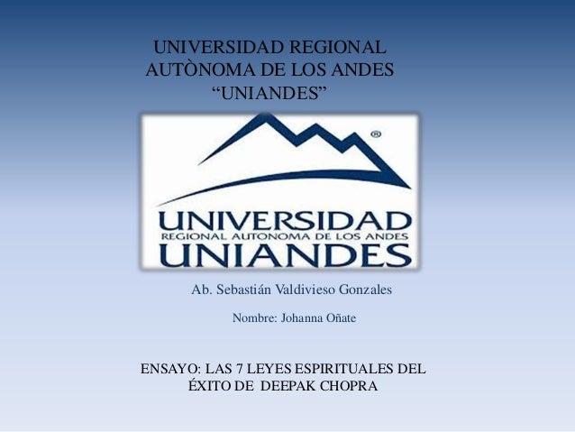 """Nombre: Johanna Oñate Ab. Sebastián Valdivieso Gonzales UNIVERSIDAD REGIONAL AUTÒNOMA DE LOS ANDES """"UNIANDES"""" ENSAYO: LAS ..."""