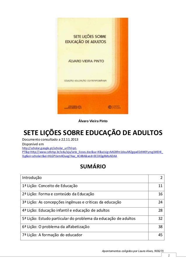 Álvaro Vieira Pinto  SETE LIÇÕES SOBRE EDUCAÇÃO DE ADULTOS Documento consultado a 22.11.2013 Disponível em http://scholar....
