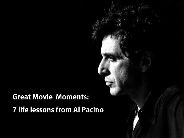 Great MovieMoments: 7 life lessons   from Al Pacino