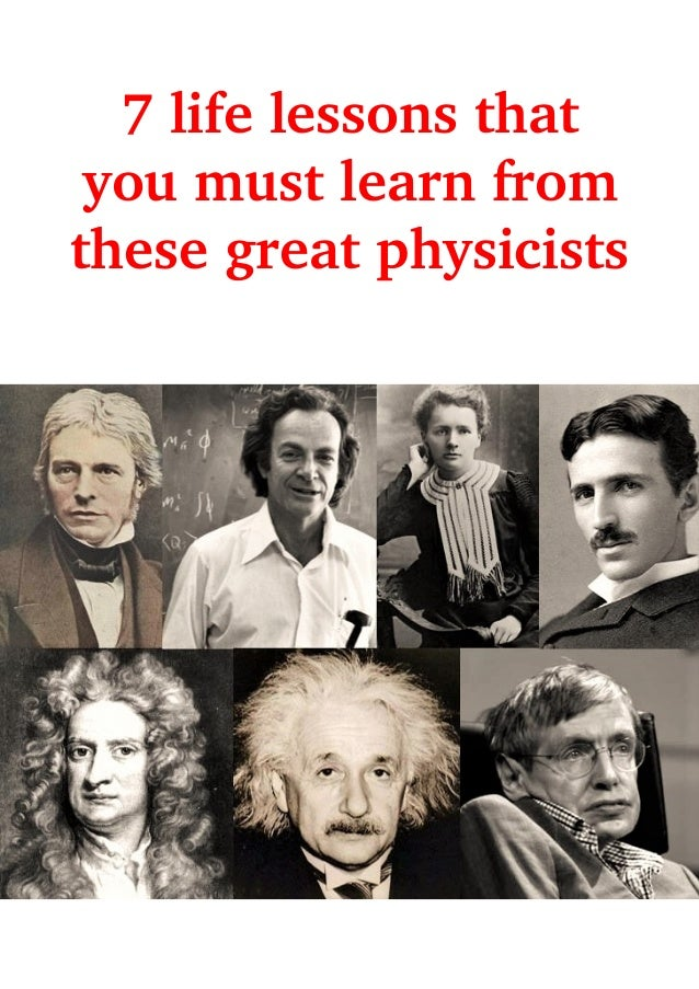 7 life lessons that you must learn from these great physicists