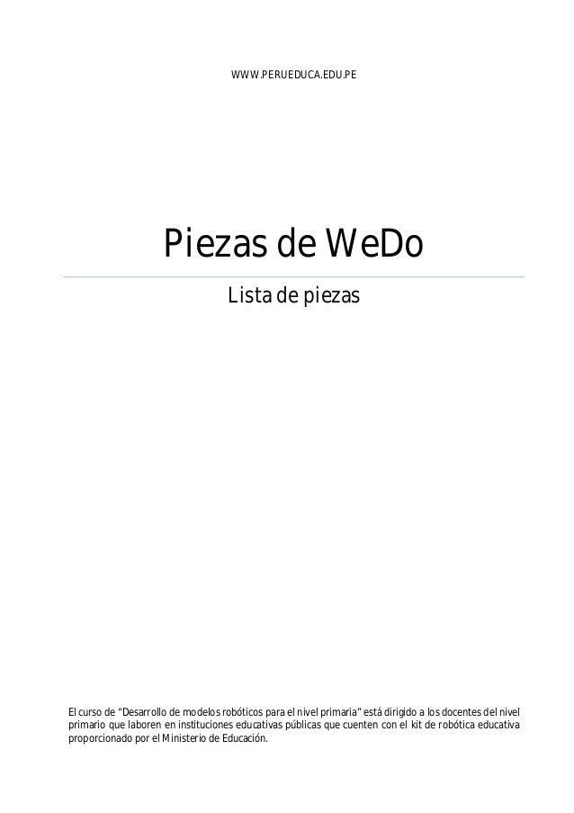 """WWW.PERUEDUCA.EDU.PE Piezas de WeDo Lista de piezas El curso de """"Desarrollo de modelos robóticos para el nivel primaria"""" e..."""