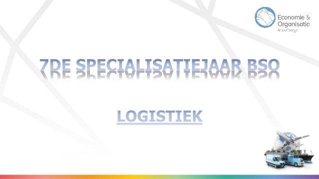 Logistiek in Limburg Studeren aan het Atlas College Praktijkopleiding logistiek Stages en activiteiten Begeleiding toekoms...