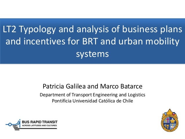LT2 Typology and analysis of business plans and incentives for BRT and urban mobility                  systems         Pat...