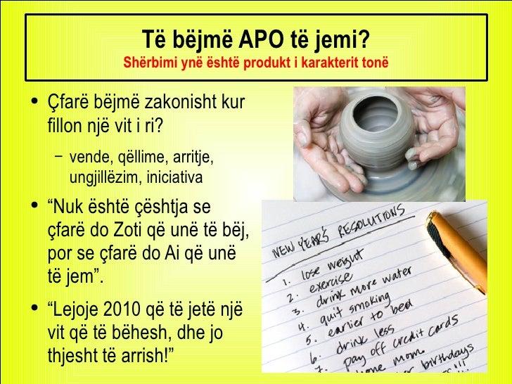 Të bëjmë APO të jemi? Shërbimi ynë është produkt i karakterit tonë <ul><li>Çfarë bëjmë zakonisht kur fillon një vit i ri? ...