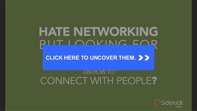 HATE NETWORKING  BUT LOOKING FOR tactical tipsON HOW TO CONNECT WITH PEOPLE? CLICK HERE TO UNCOVER THEM.