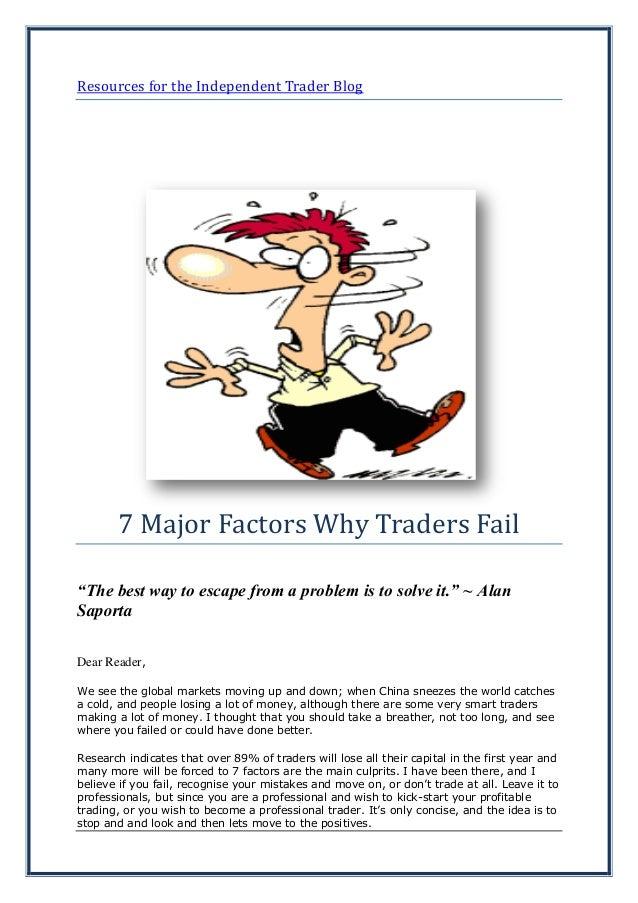 """Resources for the Independent Trader Blog7 Major Factors Why Traders Fail""""The best way to escape from a problem is to solv..."""